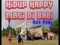 "Ray Peni ""hidup Happy Mati Di Bali Biase Gen JoHD"