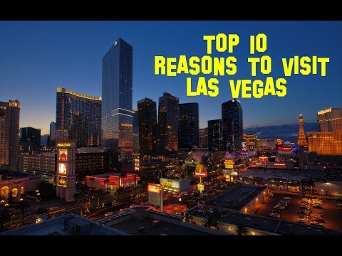 Top 10 reasons why you need to visit Las Vegas at least once in your life!