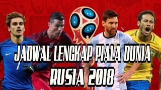 Jadwal Lengkap Piala Dunia 2018 Di Rusia