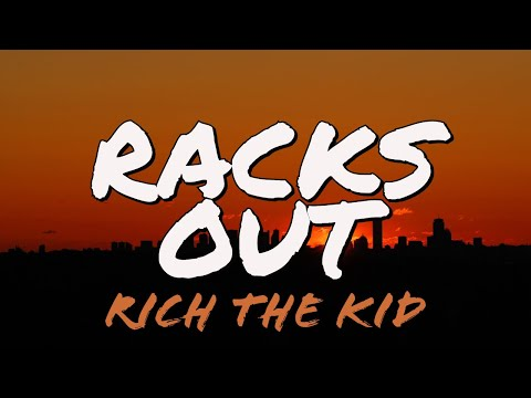 Rich The Kid -Racks Out🎵 (Lyrics)