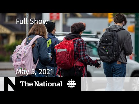 CBC News: The National | Vaccinating Canadian kids; N.S. COVID-19 spike | May 5, 2021
