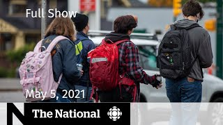 CBC News: The National   Vaccinating Canadian kids; N.S. COVID-19 spike   May 5, 2021