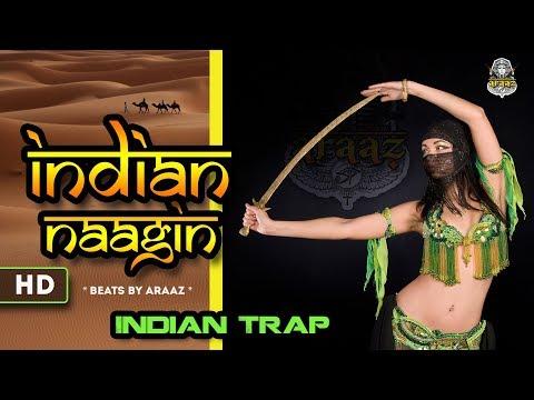 ARAAZ- Indian Naagin × झलक दिखला जा × Indian Trap music video 2018 | Ethnic New Hip hop beats 2018