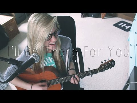 I'll Be There For You   The Rembrandts (cover)