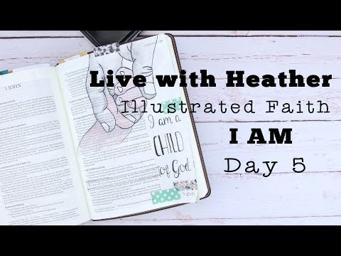 """Live with Heather - Illustrated Faith """"I AM"""" Devotional Day 5"""