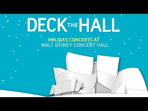 Deck the Hall: Holiday Concerts at Walt Disney Concert Hall Starting Dec 16