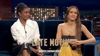 LATE MOTIV - V.O Jessica Alba & Gabrielle Union | L.A.'s Finest | #LateMotiv564