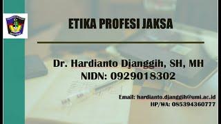 Etika Profesi Jaksa II Etika & Tanggungjawab Pofesi Hukum II Kuliah Online II FH-UMI