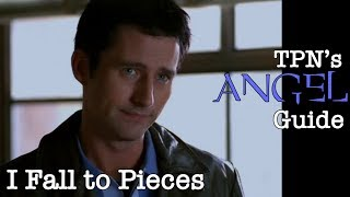 I Fall to Pieces • S01E04 • TPN's Angel Guide