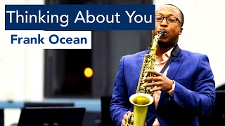 Frank Ocean - Thinking About You (Sax Cover)