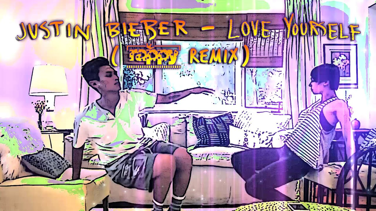 Justin Bieber - Love Yourself (rappy Remix)