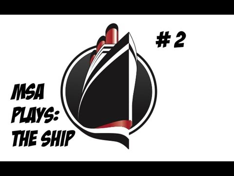 Msa Plays: The Ship: Who cares about hygiene [2-3]