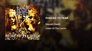 Provided to YouTube by Red Essential FORCED TO FEAR · Napalm Death ...