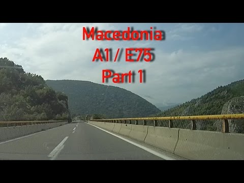 A1/E75 Macedonia (Part 1) 2x Speed