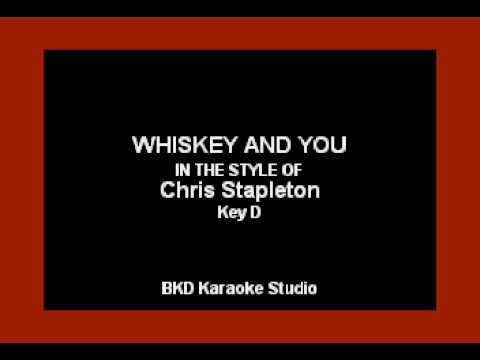 Whiskey and You (In the Style of Chris Stapleton) (Karaoke with Lyrics)