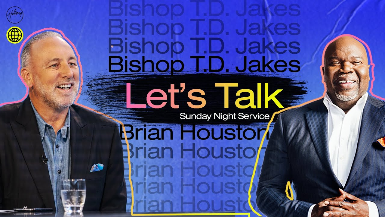 Download Let's Talk with Brian Houston & Bishop T.D. Jakes | Hillsong Church Online