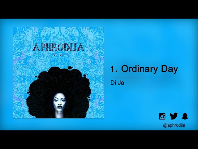 Di'Ja - Ordinary Day