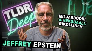 Jeffrey Epstein - TLDRDEEP