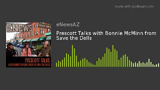 Prescott Talks with Bonnie McMinn from Save the Dells