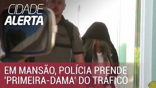 """Em mansão milionária, polícia prende """"primeira-dama"""" do tráfico da Cidade de Deus"""