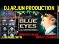 BLUE EYAS (FULLY FADDU TAPORI DHOLKI MiX)DJ ARJUN(BABU)