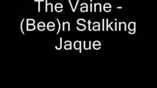 The Vaine - (Bee)n stalking jaque
