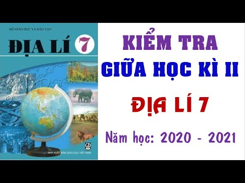 👍👍👍Đề thi giữa học kì 2 môn ĐỊA LÍ lớp 7 năm học 2020 - 2021 (Giải chi tiết)💗💗💗
