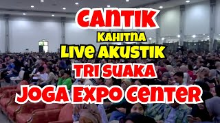 CANTIK -  KAHITNA LIRIK COVER BY TRI SUAKA -  LIVE AT JOGJA EXPO CENTER