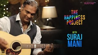 Suraj Mani - The Happiness Project - Kappa TV