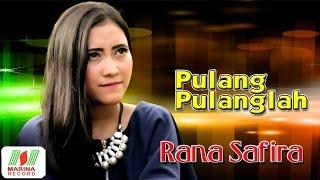 Download lagu Lagu Minang Terbaru 2016 Asyik Gratis Terpopuler Mp4 Rana Safira Pulang Pulanglah 2016 MP3