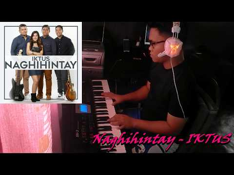 Naghihintay by IKTUS -- a Piano Cover - -