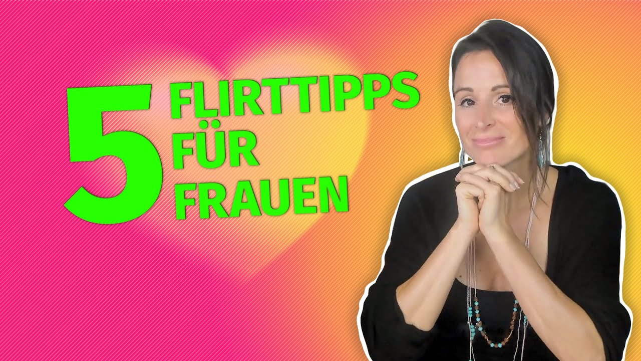 Flirttipps fur frauen youtube