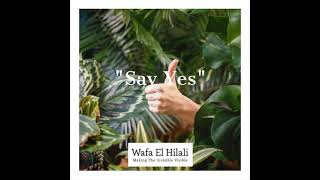Say Yes! 1MIN INSIGHTSTORY by Wafa El Hilali (Episode 9)