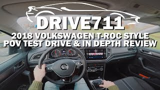 2018 VOLKSWAGEN T ROC STYLE POV TEST DRIVE & IN DEPTH REVIEW BY DRIVE711