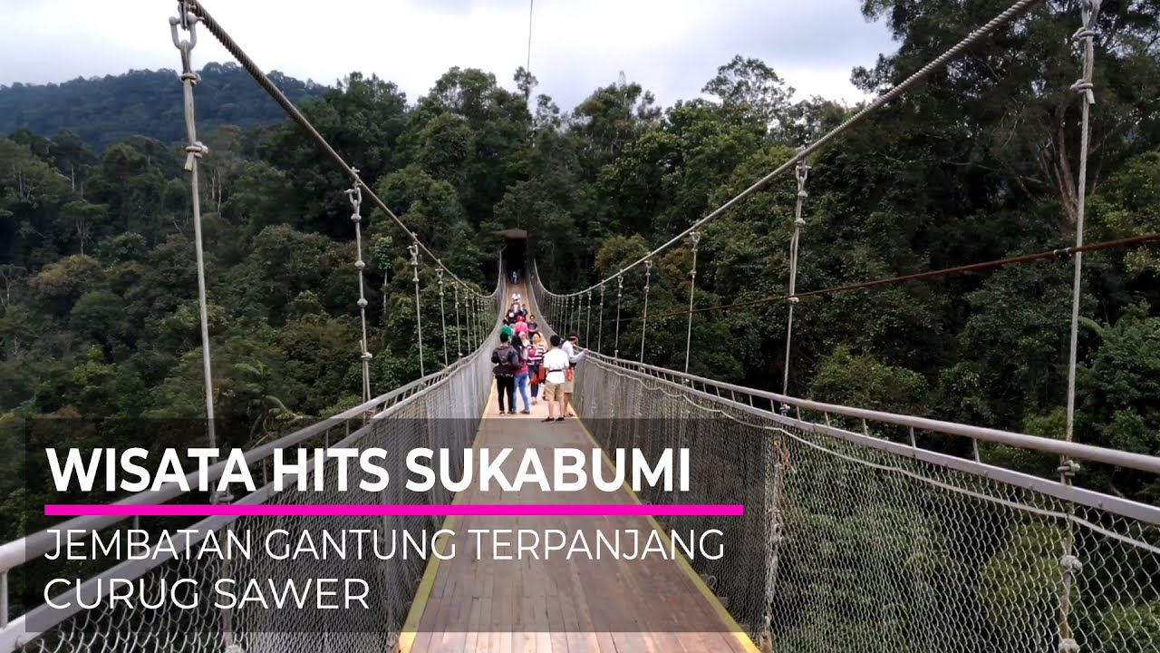 Suspension Bridge Curug Sawer Wisata Alam Situ Gunung Gede Pangrango Sukabumi Youtube