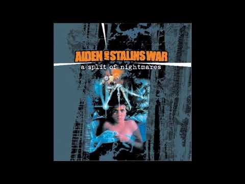 Aiden / Stalins War - A Split Of Nightmares (Split) HQ Audio