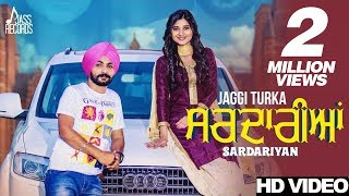 Sardariyan (Full HD) | Jaggi Turka Ft. Kanika Maan | New Punjabi Songs 2017 thumbnail