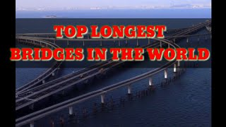 Top 15 longest bridges in the world