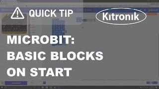 microbit Block Editor - Basic Blocks - On Start - Kitronik