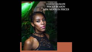 Cosmic Climate: Pisces Season & New Moon Pisces 2020