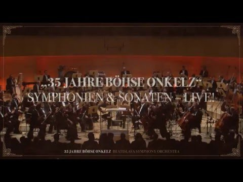 35 Jahre BÖHSE ONKELZ - Symphonien & Sonaten LIVE