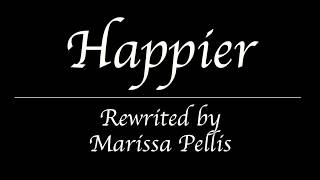 Happier Lyrics ( Ed Sheeran)- Rewritten Cover by  Marissa Pellis