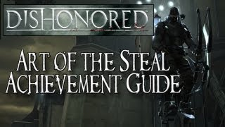 Dishonored (XBOX 360/PS3/PC) - The Art of the Steal - Achievement Guide