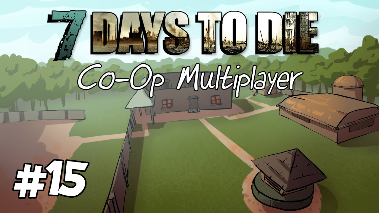 "7 Days to Die │ Coop Multiplayer │ Part 15 │ ""Hornet ..."