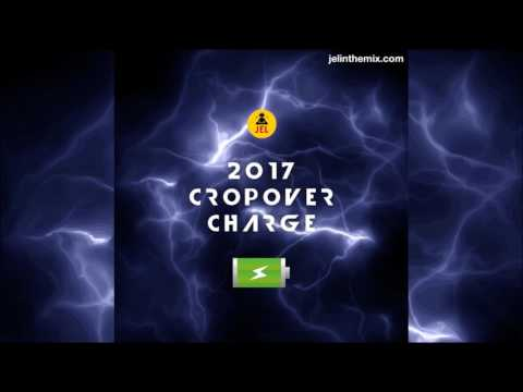 2017 Cropover Charge by DJ Jel - Crop Over Mix