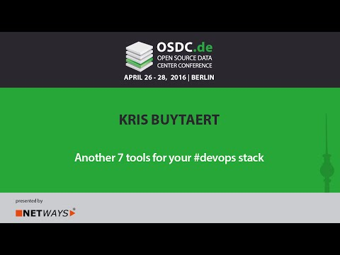 ODSC 2016 - Another 7 tools for your #devops stack by Kris Buytaert