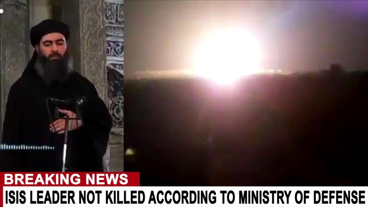 BREAKING: ISIS LEADER NOT KILLED ACCORDING TO MINISTRY OF DEFENSE
