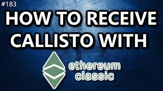 How to Receive Callisto with Ethereum Classic - Daily Deals: #183