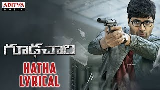 Hatha Lyrical || Goodachari Songs || Adivi Sesh, Sobhita Dhulipala || Sricharan Pakala