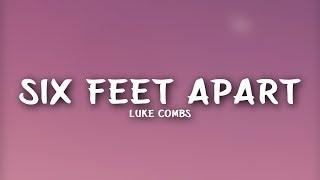 Luke Combs - Six Feet Apart (Lyrics)